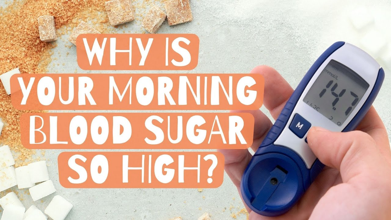 Why is your morning blood sugar so high? (Find the fix ...